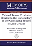 Twisted Tensor Products Related to the Cohomology of the Classifying Spaces of Loop Groups, Mamoru Mimura, 0821838563