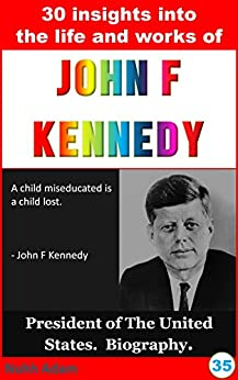 a paper on life and works of john f kennedy News sports life money tech travel opinion  jfk files: feds release  2,800 secret records trump withholds others due to national  president trump  authorized the release of almost 2,900 document files through the john f  kennedy  a 1975 history of us attempts to overthrow castro written by.
