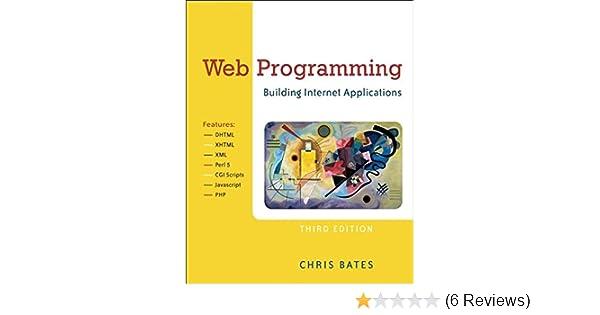 web programming building internet applications chris bates