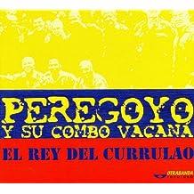 El Rey Del Currulao by Peregoyo y Su Combo Vacan??
