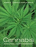 Cannabis: Evolution and Ethnobotany by Robert C. Clarke (2016-06-28)