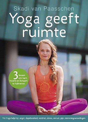 Amazon.com: Yoga geeft ruimte: 3 lessen om hart, hoofd en ...