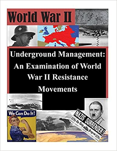 Underground Management: An Examination of World War II Resistance Movements