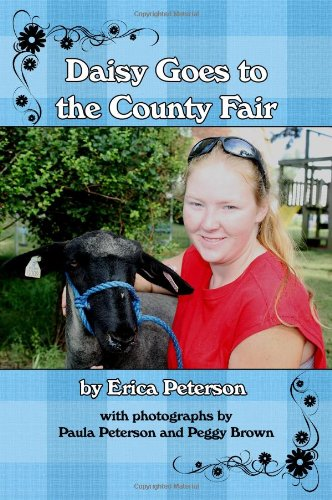 Daisy Goes to the County Fair: with photographs by Paula Peterson and Peggy Brown