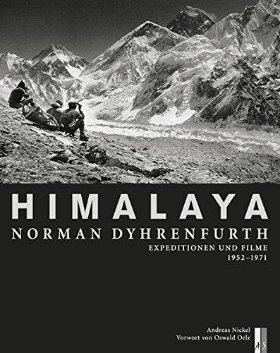 Himalaya - Norman Dyhrenfurth: ExpeditionenundFilme1952-1971 (Bergdokumente)
