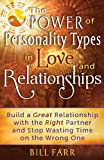 A Review of The Power of Personality Types in Love and Relationships: Build a Great Relationship with the Right Partner and Stop Wasting Time on the Wrong onebySophisticatedReadersBookClub