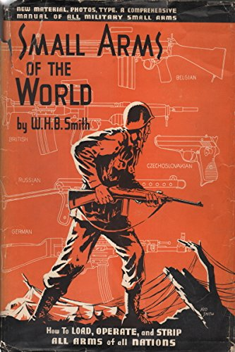 Small Arms of the World. A basic manual of military small arms. 5th Edition. 1955 Edition (Arms Military Small)