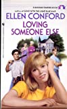 Loving Someone Else, Ellen Conford, 0553297872
