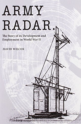 (Army Radar: The Story of its Development and Employment in World War)