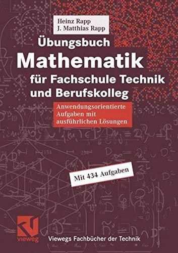 Übungsbuch Mathematik für Fachschule Technik und Berufskolleg (Viewegs Fachbücher der Technik)