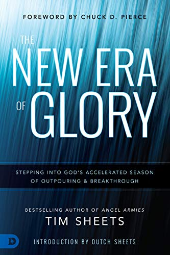 The New Era of Glory: Stepping into God's Accelerated Season of Outpouring and Breakthrough - Series Glory