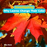Investigating Why Leaves Change Their Color, Ren&apos and Ellen, 1404244859