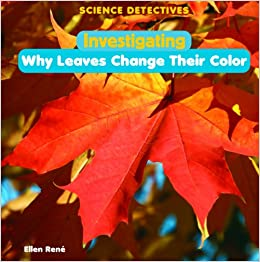 Investigating Why Leaves Change Their Color (Science Detectives ...