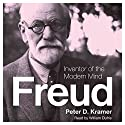 Freud: Inventor of the Modern Mind (Eminent Lives) Audiobook by Peter D. Kramer Narrated by William Dufris