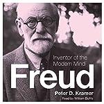 Freud: Inventor of the Modern Mind (Eminent Lives)   Peter D. Kramer