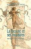 Image de La beaute et ses monstres dans l'europe 16e-18e siecles