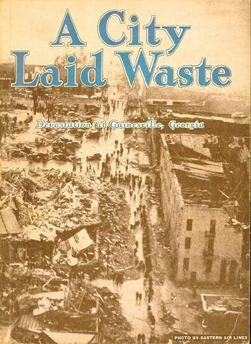 A City Laid Waste: Tornado Devastation at Gainesville,, used for sale  Delivered anywhere in USA