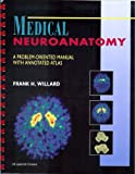 Medical Neuroanatomy : A Problem Oriented Manual, Willard, 039751171X