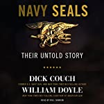 Navy SEALs: Their Untold Story | Dick Couch,William Doyle