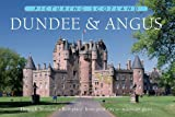Dundee & Angus (Picturing Scotland)