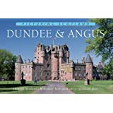 Picturing Scotland: Dundee & Angus: Through 'Scotland's Birthplace' from Great City to Mountain Glens