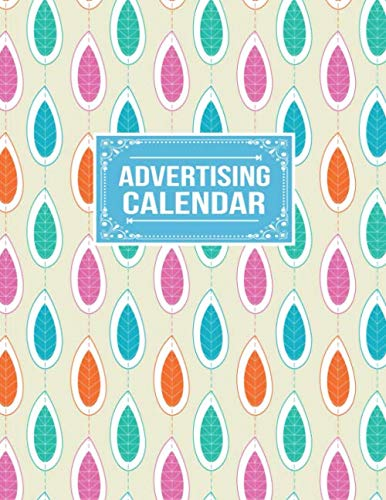 Advertising Calendar: Ads Goals Strategy Expense and Results Tracker Notebook Organizer