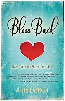 BlessBack®:Thank Those Who Shaped Your Life by [Saffrin, Julie]
