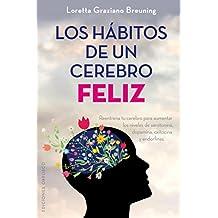 Los Habitos de Un Cerebro Feliz