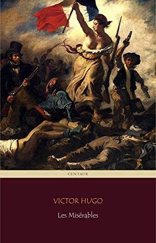 Les Misérables (Centaur Classics) [The 100 greatest novels of all time - #3]