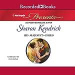 His Majesty's Child | Sharon Kendrick