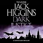 Dark Justice: Sean Dillon Series, Book 12   Jack Higgins