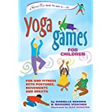 Yoga Games for Children: Fun and Fitness with Postures, Movements and Breath