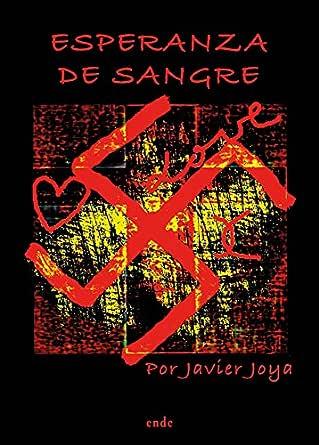 Esperanza de sangre eBook: Javier Joya Ponce: Amazon.es: Tienda Kindle