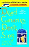 Dead Canaries Don't Sing: A Reigning Cats and Dogs Mystery