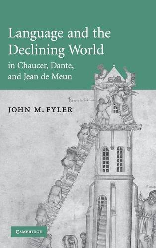 Language and the Declining World in Chaucer, Dante, and Jean de Meun (Cambridge Studies in Medieval Literature)