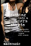 Getting into a Girl's Shorts, Tess Mackenzie, 1492361100
