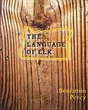 The Language of Elk (Carnegie Mellon University Press Series in Fiction)