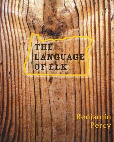 The Language of Elk (Carnegie Mellon University Press Series in Fiction) by Brand: Carnegie Mellon Univ Pr