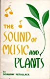 The Sound of Music and Plants, Dorothy Retallack, 0875161707