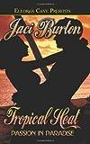 Tropical Heat, Jaci Burton, 1419950444
