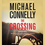The Crossing Audiobook by Michael Connelly Narrated by Titus Welliver