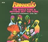 Whole Funk & Nothing But the Funk: Definitive