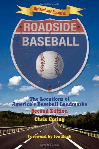 Epting Cover - Roadside Baseball: The Locations of America's Baseball Landmarks [Paperback] [2009] (Author) Chris Epting, Joe Buck
