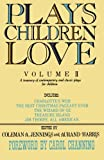 img - for Plays Children Love: Volume II: A Treasury of Contemporary and Classic Plays for Children book / textbook / text book