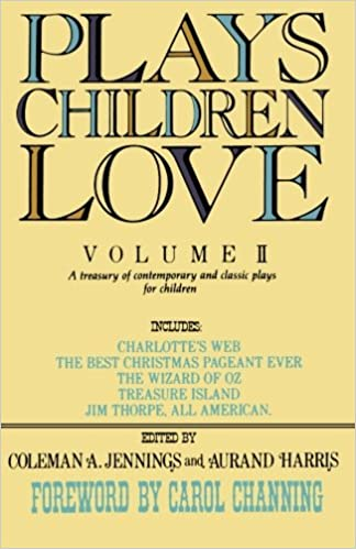 Plays Children Love: Volume Ii: A Treasury Of Contemporary And Classic Plays For Children: 002 Descargar PDF Gratis