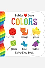 Babies Love Colors Chunky Lift-a-Flap Board Book (Babies Love) Board book
