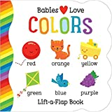 Babies Love Colors Chunky Lift-a-Flap Board Book (Babies Love)