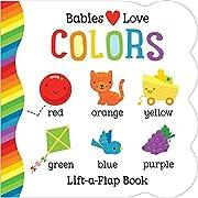 Colors: Lift-a-Flap Board Book (Babies Love)