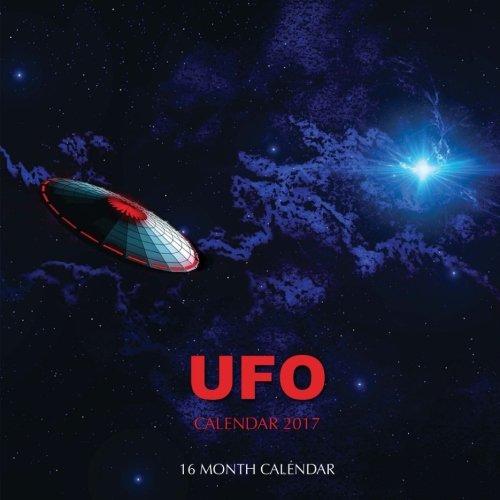 UFO Calendar 2017: 16 Month Calendar