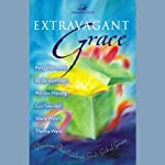 Extravagant Grace | Barbara Johnson,Marilyn Meberg,Patsy Clairmont,others
